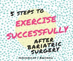 Bariatric surgery and exercise - great article by bariatric exercise physiologist!