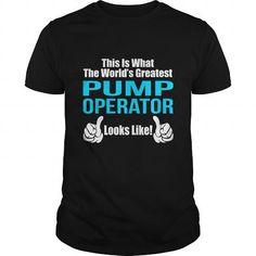 PUMP OPERATOR T Shirts, Hoodies. Check price ==►…