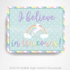I Believe in Unicorns Rainbow Birthday Party Printable Sign YOU Print Pastel Blue White Stars  INSTANT DOWNLOAD READY UPON COMPLETION OF PURCHASE  Please convo us if youd like to customize the text/graphic!  Our signs are formatted to 8x10 unless otherwise requested. This listing does not include color changes or verbiage tweaks, if youre interested in tweaking the design please convo us before purchase. We can create an entire party to coordinate with this sign, convo us for details