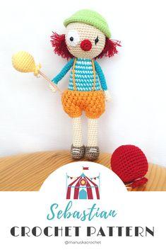 Crochet doll, crochet clown. This is Sebastian, the clown. He is the third member of the Manuska Circus Gang. Crochet doll pattern, amigurumi pattern, crochet circus, circus characters