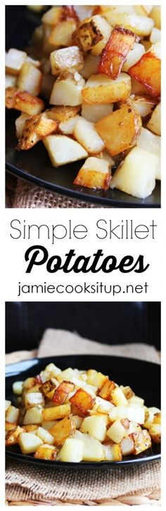 Simple Skillet Potatoes from Jamie Cooks It Up! These flavorful potatoes are wonderful for breakfast, or as a side dish for dinner.