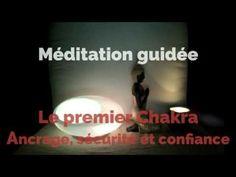 Méditation guidée sur l'ancrage, la sécurité et la confiance (Le 1er Chakra) - YouTube