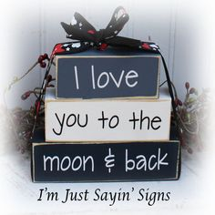 I love you to the moon and back itty bitty wood stacker blocks A cute set of my itty bitty blocks perfect for your little ones nursery or