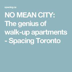 NO MEAN CITY: The genius of walk-up apartments - Spacing Toronto