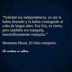 La soledad es independencia, ese lobo de las estepas...