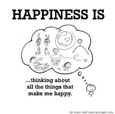 HAPPINESS IS.thinking about all the things that make me happy. Happy Moments, Happy Thoughts, Positive Thoughts, Positive Quotes, Im Happy, Make Me Happy, Happy Life, Are You Happy, Cute Happy Quotes