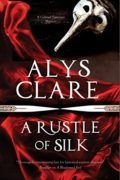 A Rustle of Silk by Alys Clare