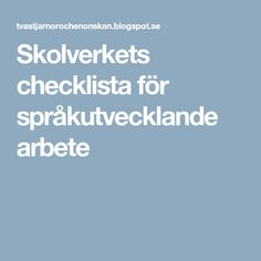 Skolverkets checklista för språkutvecklande arbete Knowledge Is Power, Literacy, Communication, Preschool, Teaching, Writing, Education, Adhd, Sweden
