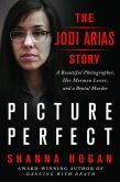 The Hardcover of the Picture Perfect: The Jodi Arias Story: A Beautiful Photographer, Her Mormon Lover, and a Brutal Murder by Shanna Hogan at Barnes & Reading Pictures, Love Pictures, Travis Alexander, Good Books, Books To Read, Jodi Arias, True Crime Books, Mental Problems, Lifetime Movies