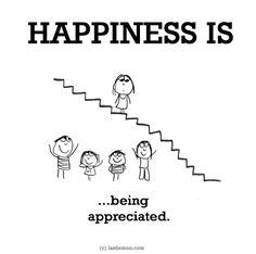http://lastlemon.com/happiness/ha0172/ HAPPINESS IS...being appreciated.