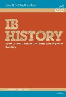 Revision guide -  IB history standard & higher level : route 2: civil wars & regional conflicts / Joe Gauci -  940.4/KS5 OSC Reference Resources. Search http://solo.ouls.ox.ac.uk/ for 1907374388