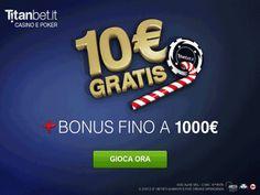 Cosa aspetti? Ricevi subito 10€ in regalo per Casinò e Poker. by Titanbet!