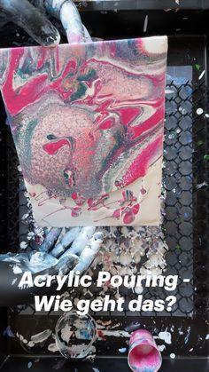Acrylic Pouring - Wie geht das?
