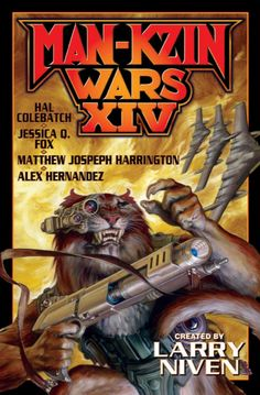 #NewRelease ♥ Man-Kzin Wars XIV created by Larry Niven ♥ Publisher: Baen Books | Published 12/3/2013 | eBook | The kzin, formerly invincible conquerors of all they encountered, had a hard time dealing with their ignominious defeat by the leaf-eating humans. Some secretly hatched schemes for a rematch, others concentrated on gathering power within the kzin hierarchy, and some shamefully cooperated with the contemptible humans, though often for hidden motives.