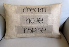 Dream  Hope  Inspire Light Natural Burlap with by pineconeshoppe, $45.00