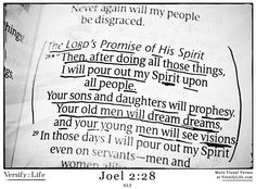 """Then, after doing all those things, I will pour out my Spirit upon all people. Your sons and daughters will prophesy. Your old men will dream dreams, and your young men will see visions."" Joel 2:28 #bible"