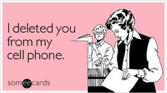 lol  You know you are a little nuts when you delete someone from your cell phone as punishment to them.  Like they are gonna know!  btw: I've done that . . .