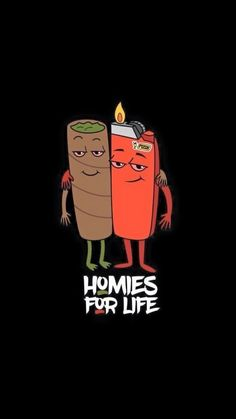 Homies For Life Check out our cannabis clothing www univers… – Graffiti World Weed Wallpaper, Cartoon Wallpaper, Cannabis Wallpaper, Wallpaper Lockscreen, Rauch Tapete, Drugs Art, Weed Memes, Weed Humor, 420 Memes