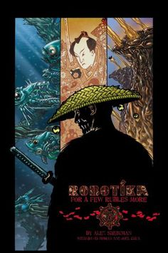 Sheikman, Alex, Joel Chua, and David Moran. Robotika: For a Few Rubles More. Los Angeles: Archaia Entertainment, 2010.  Shields Library PN6727 S4949 R63 2010