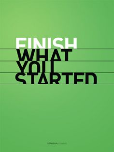 "Poster ""Finish What You Started"""