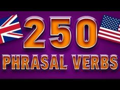 250 PHRASAL VERBS IN ENGLISH with examples - most common English phrasal verbs. Learning English - YouTube