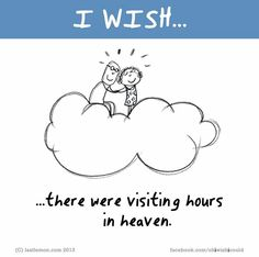 I wish there were visiting hours so people could see the people they love but have lost. Missing Quotes, True Love Quotes, Me Quotes, Wisdom Quotes, Daddy I Miss You, Dad In Heaven, Remembering Dad, Birthday In Heaven, Heaven Quotes