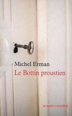Erman, Michel - Le Bottin proustien - Qui est qui dans la Recherche