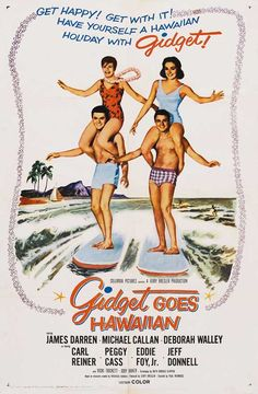 """Gidget Goes Hawaiian is a 1961 musical romantic comedy film starring Deborah Walley and James Darren. Released by Columbia Pictures, the film is a sequel to the 1959 Sandra Dee """"beach movie"""" vehicle Gidget. 1960s Movies, Old Movies, Vintage Movies, Vintage Posters, Vintage Ads, Vintage Style, Vintage Surf, Classic Movie Posters, Classic Movies"""