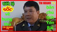 Những Tiết lộ sốc vụ Bí thư và Chủ tịch HĐND tỉnh Yên Bái bị bắn chết
