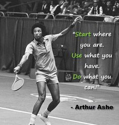 Arthur Ashe - Do what you can