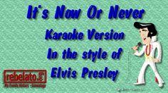 It's Now Or Never - Elvis Presley - Online Karaoke Version