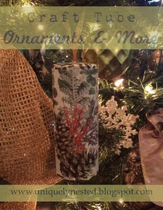 uniquely nested: Craft Tube Ornaments & More