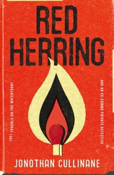 """Read """"Red Herring"""" by Jonothan Cullinane available from Rakuten Kobo. Murder, political intrigue, bent cops and the fate of a nation - a thriller set in the murky underworld of 1951 New Zeal. Crime Fiction, Fiction Books, Thriller, Red Herring, Read Red, The Secret World, Underworld, Book Design, Detective"""