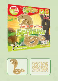PUZZLE 3D + LIVRO SERPENTE  Descobre: A diversidade de animais que podes encontrar no nosso planeta - Características e curiosidades sobre as serpentes - O processo de reprodução e os predadores destes seres extraordinários - Como construir um fantástico puzzle 3D de uma serpente
