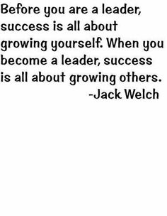 "Before You Are A Leader, Success Is All About Growing Yourself. When You Become A Leader, Success Is All About Growing Others By American Business Executive And Author Jack Welch - Color=As Seen- Size=12""X12"" -Inspirational And Motivational Graphic Art Quote Saying About Life Leadership Attitude Positive Outlook - Peel & Stick Sticker - Vinyl Wall Decal Design with Vinyl http://www.amazon.com/dp/B00CCYZD8G/ref=cm_sw_r_pi_dp_6tX3wb0AP9Y5K"