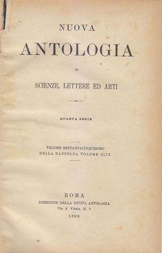 NUOVA ANTOLOGIA DI SCIENZE LETTERE ED ARTI  maggio giugno 1898 fasc. 633 - 636 *