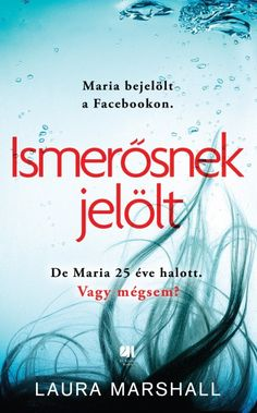 Ismerősnek jelölt by Laura Marshall - Books Search Engine Laura Marshall, Son Luna, Film Books, Music Film, Search Engine, Marvel, Let It Be, Quotes, Movies