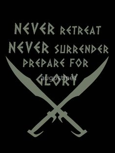 """""""Never Retreat-Never Surrender-Prepare for Glory-Spartan"""" Samsung Galaxy Cases & Skins by augustinet Samsung Galaxy Cases, Iphone Cases, Warrior Quotes, Laptop Accessories, Laptop Skin, Ipad Case, Galaxies, Clock, Spartan Quotes"""