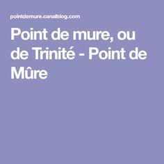 Point de mure, ou de Trinité - Point de Mûre
