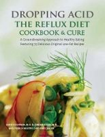 Dropping Acid: The Reflux Diet Cookbook & Cure [Jamie Koufman, Jordan Stern, Marc Michel Bauer] on . *FREE* shipping on qualifying offers. Dropping Acid: Th­e Reflux Diet Cookbook & Cure is the first book to offer a nontraditional diet to help cure reflux Low Acid Recipes, Acid Reflux Recipes, Dieta Gerd, Gerd Diet, Reflux Diet, Lpr Reflux, Stop Acid Reflux, Acid Reflux Remedies, Diet Books