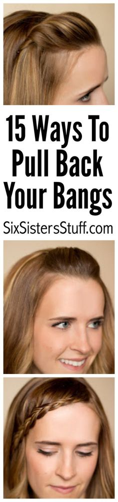 15 Ways To Pull Back Your Bangs on Six Sisters Stuff | Hair Ideas | How to Style Bangs | Hair Tricks