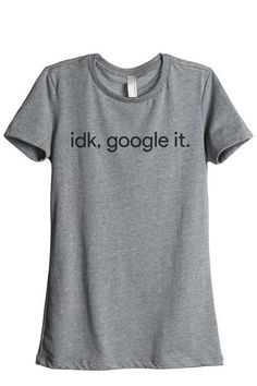 83d212d98 IDK Google It Women Heather Grey Relaxed Crew T-Shirt Tee Top Mom Outfits,