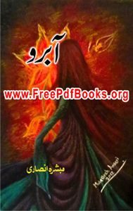 Aabroo Novel by Mubashara Ansari Free Download in PDF.Aabroo Novel by Mubashara Ansari ebook Read online in PDF Format. Very famous novel in Pakistan.