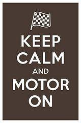 Keep Calm~Motor On