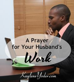 Father, bless the work my husband does today. Amen #40prayers #prayer #marriage
