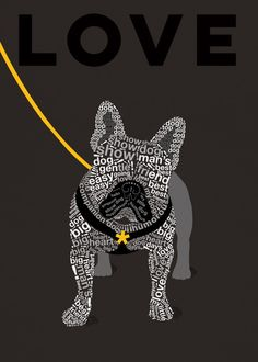 Typographic French Bulldog by Dominique Vari With careful attention to detail, hidden messages and a splash of colour, here is a typographic interpretation of a loving French Bulldog in the 'Wild about Words' style, iconic design to brighten your day!
