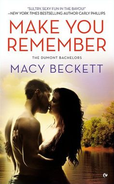 In Review: Make You Remember (Dumont Bachelors #2) by Macy Beckett