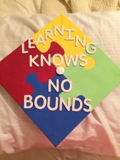 My Special Education graduation cap!