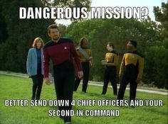 Dangerous mission? Better send down 4 chief officers and your second in command
