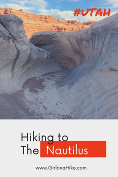 Hiking to The Nautilus, Big Water, Utah - Girl on a Hike Vermillion Cliffs, Hill Walking, Bungee Jumping, Trail Maps, Hiking Tips, Camping With Kids, Outdoor Woman, Nautilus, Amazing Destinations